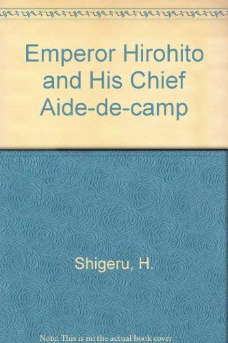 EMPEROR HIROHITO AND HIS CHIEF AIDE-DE-CAMP: THE HONJO DIARY, 1933-36