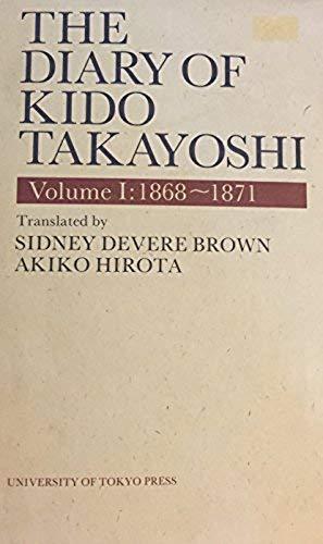 The Diary of Kido Takayoshi Volume I: Takayoshi, Professor Kido