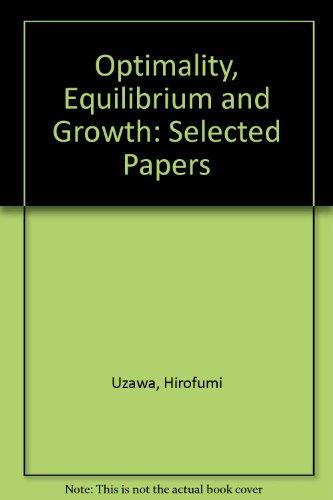 9780860084334: Optimality, Equilibrium, and Growth: Selected Papers of Hirofumi Uzawa