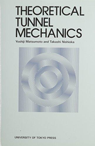 Theoretical Tunnel Mechanics: Matsumoto, Yoshiji; Nishioka, Takashi