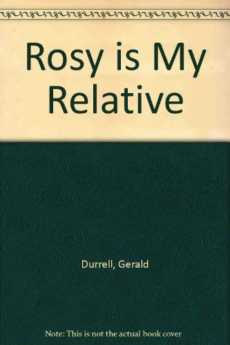 Rosy Is My Relative Durrell, Gerald