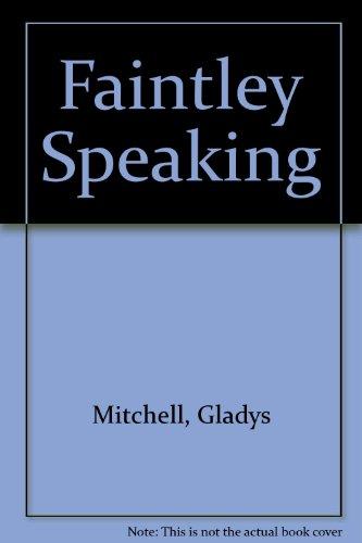 9780860091875: Faintley Speaking
