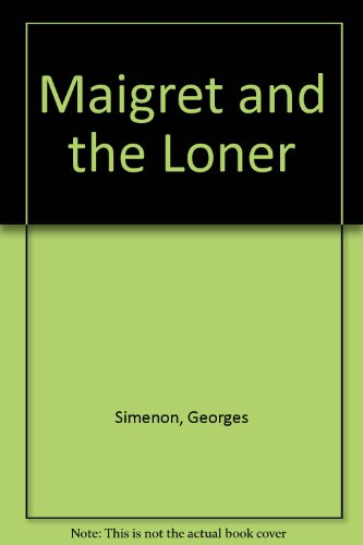 9780860091974: Maigret and the Loner