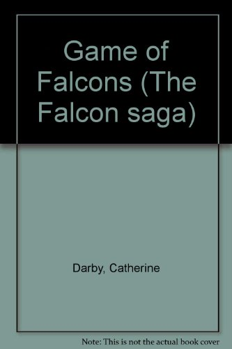 GAME OF FALCONS (THE FALCON SAGA): CATHERINE DARBY