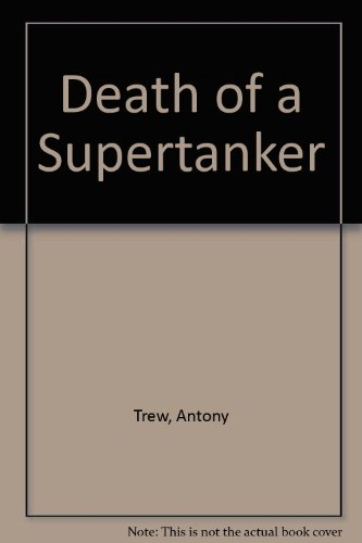 9780860092643: Death of a Supertanker