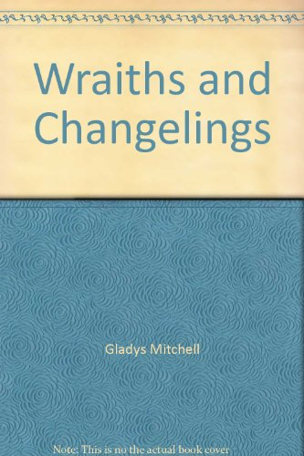 Wraiths and Changelings: Mitchell, Gladys