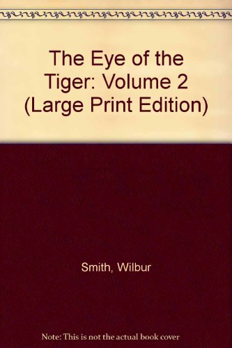 The Eye of the Tiger: Volume 2: Wilbur Smith