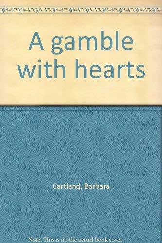 A gamble with hearts: Barbara Cartland