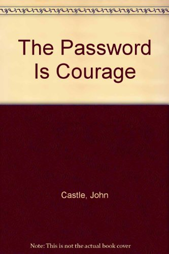 9780860094005: The Password Is Courage
