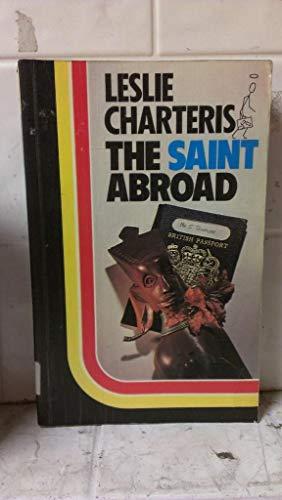 The Saint Abroad: Leslie Charteris
