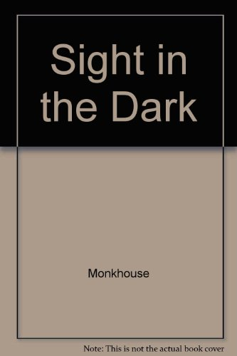 Sight in the Dark [large print]: Monkhouse, June
