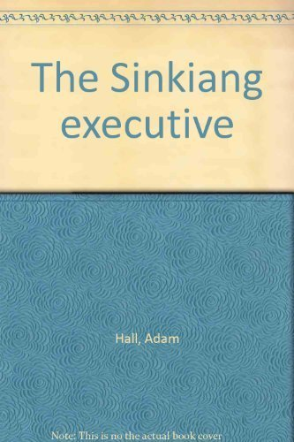 9780860094555: Sinkiang Executive