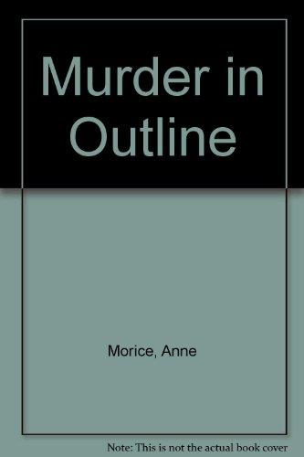 Murder in Outline: Morice, Anne