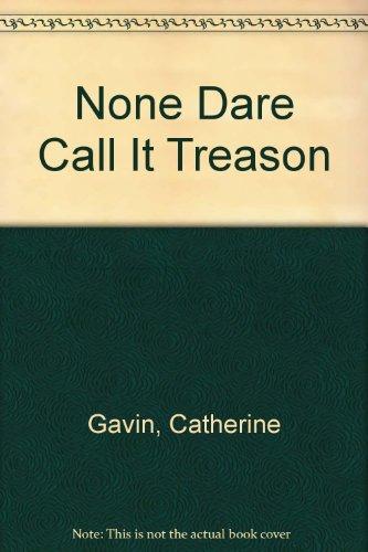 9780860094746: None Dare Call it Treason