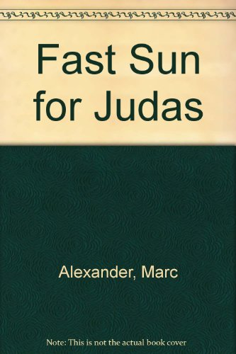 Fast Sun for Judas (0860095150) by Alexander, Marc
