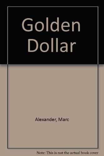 Golden Dollar (0860095177) by Alexander, Marc