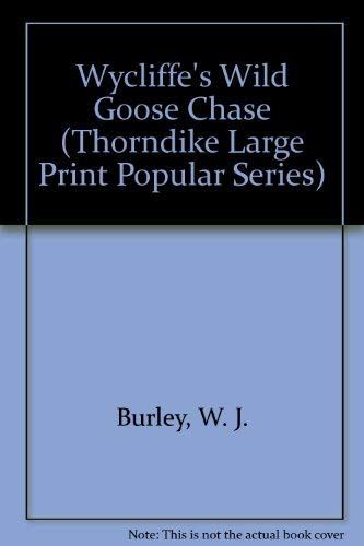 Wycliffe's Wild Goose Chase: Burley, W. J.