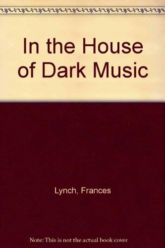 In the House of Dark Music [Large Print]: Frances Lynch