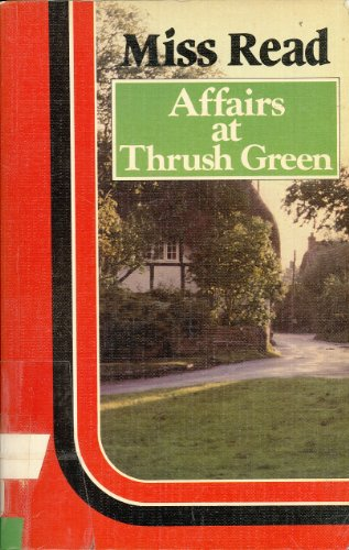 9780860097310: Affairs at Thrush Green (Thrush Green, Book 7)