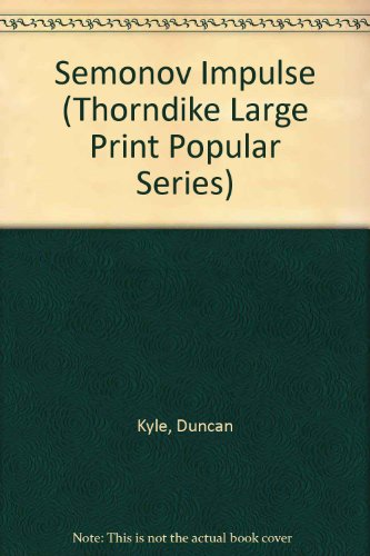 9780860097440: The Semonov Impulse (Thorndike Large Print Popular Series)