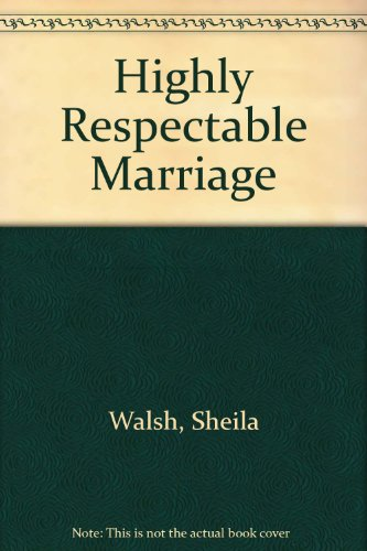 9780860097686: Highly Respectable Marriage