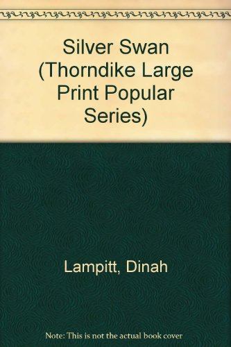 Silver Swan (Thorndike Large Print Popular Series): Lampitt, Dinah