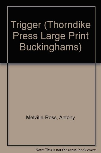 9780860099321: Trigger (Thorndike Press Large Print Buckinghams)