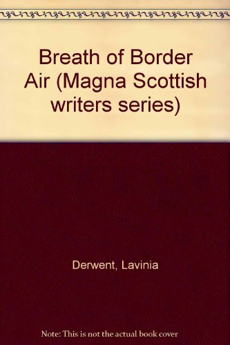 9780860099727: Breath of Border Air (Magna Scottish writers series)