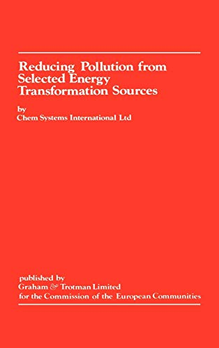 Reducing Pollution from Selected Energy Transformation Sources: A Study Accomplished for the ...