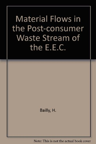Materials Flows in the Post-Consumer Waste Stream of the EEC: Bailly, H.C.