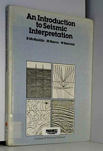 Introduction to Seismic Interpretation: Robert McQuillin