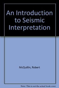 9780860104964: An Introduction to Seismic Interpretation: Reflection Seismics in Petroleum Exploration