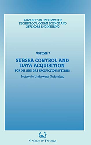 9780860107736: Subsea Control and Data Acquisition: for Oil and Gas Production Systems (Advances in Underwater Technology, Ocean Science and Offshore Engineering)