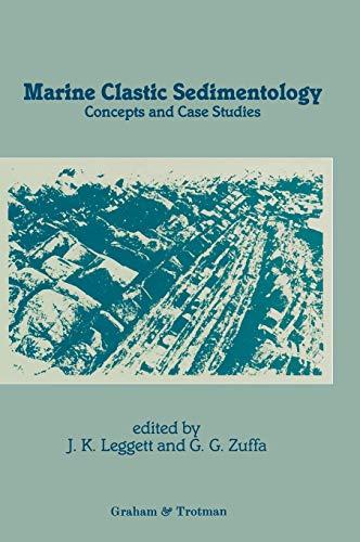 Marine Clastic Sedimentology: Concepts and Case Studies: J.K. Leggett
