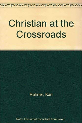 Christian at the Crossroads: Karl Rahner