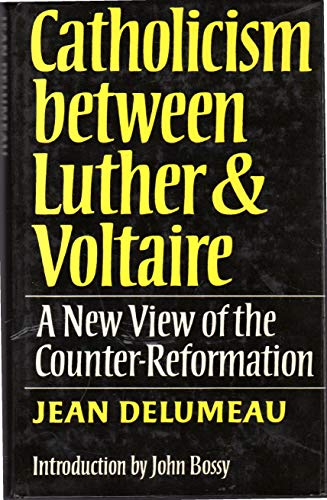 9780860120438: Catholicism Between Luther and Voltaire: New View of the Counter-reformation