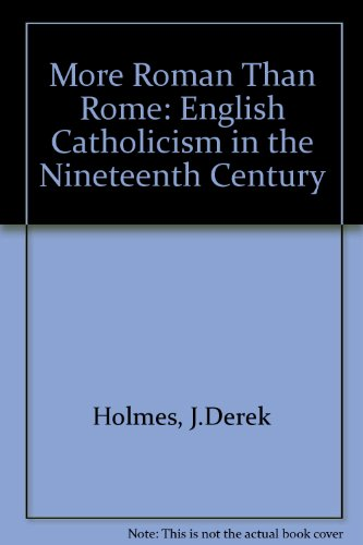 9780860120605: More Roman Than Rome: English Catholicism in the Nineteenth Century