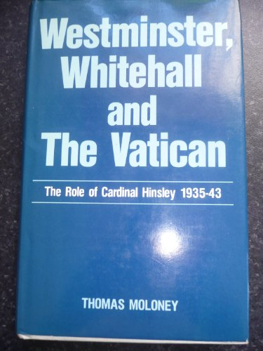 9780860121381: Westminster, Whitehall and the Vatican: Role of Cardinal Hinsley, 1935-43