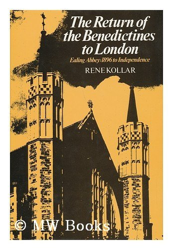 9780860121756: The Return of the Benedictines to London: a History of Ealing Abbey from 1896 to independence