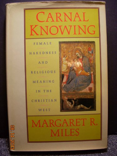 9780860121824: Carnal Knowing: Female Nakedness and Religious Meaning in the Christian West