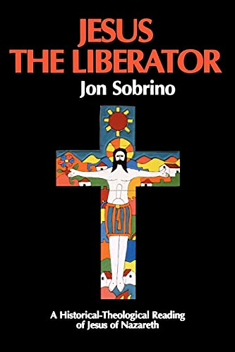 9780860122005: Jesus the Liberator: A Historical Theological Reading of Jesus of Nazareth (Liberation & Theology S)