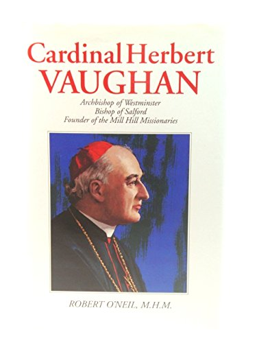 9780860122623: Cardinal Herbert Vaughan: Archbishop of Westminster, Bishop of Salford, Founder of Mill Hill Missionaries