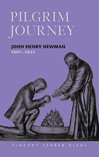 9780860123118: Pilgrim Journey John Henry Newman 1801