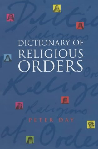 A Dictionary Of Religious Orders: Day, Peter D.