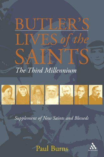 Butler's Saints of the Third Millennium: Butler's Lives of the Saints: Supplementary Volume (0860123820) by Burns, Paul