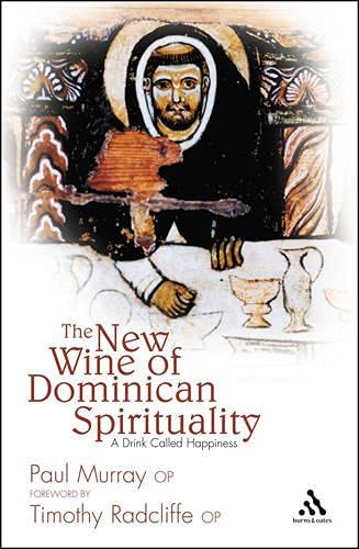 New wine of Dominican spirituality: a drink: MURRAY P