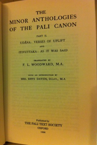 The Minor Anthologies of the Pali Canon. Part II. Udana: Verses of Uplift and Itivuttaka: As it was...