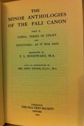 9780860130369: The Minor Anthologies of the Pali Canon: Udana : Verses of Uplift and Itivuttaka : As It Was Said (Sacred Books of the Buddhists, Vol 333) (v. 2)
