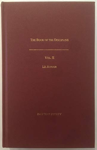 The Book of the Discipline (Vinaya-Pitaka), Vol. 2: Suttavibhanga