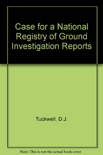 A Case for a National Registry of Ground Investigation Reports.Report 70.: ...